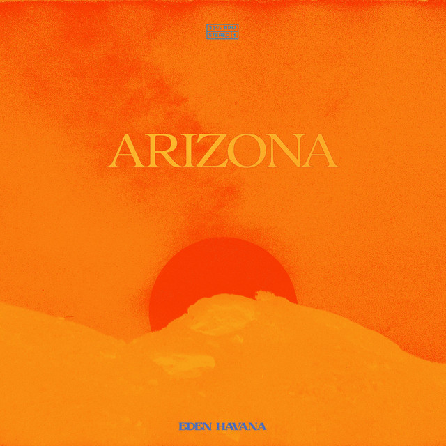 Single: Eden Havana – Arizona