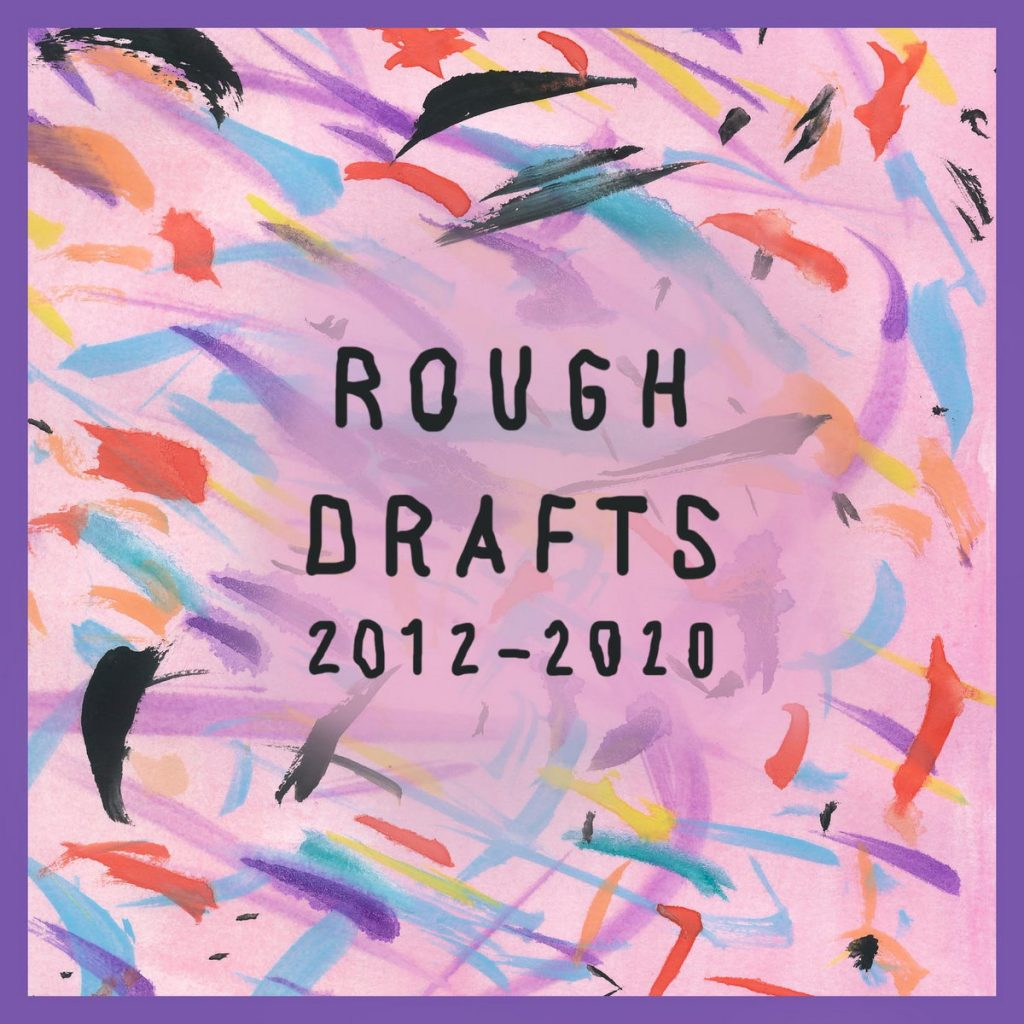 Album: Rough Draft Writing – Rough Drafts (2012​ – ​2020)
