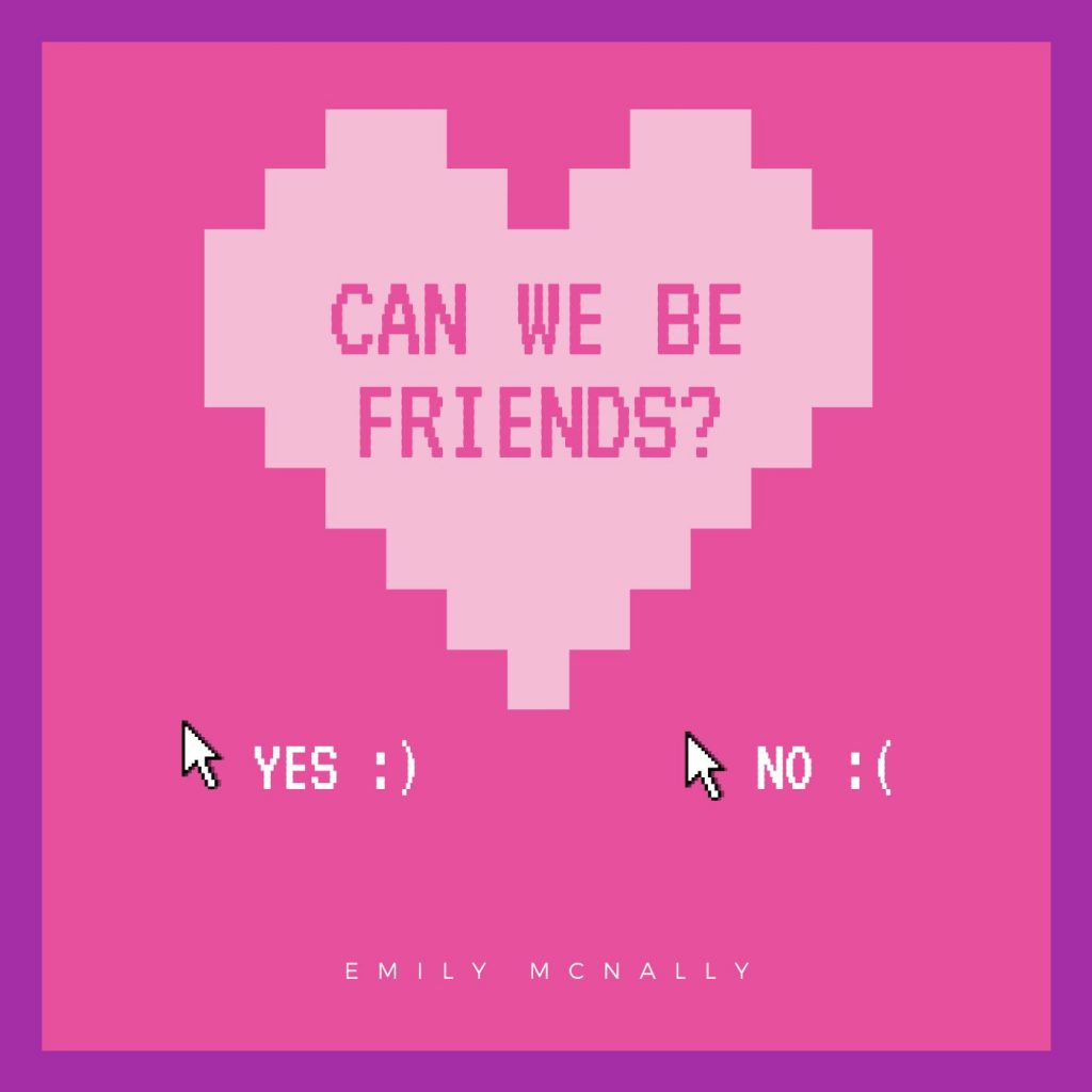 Single: Emily Mcnally – can we be friends